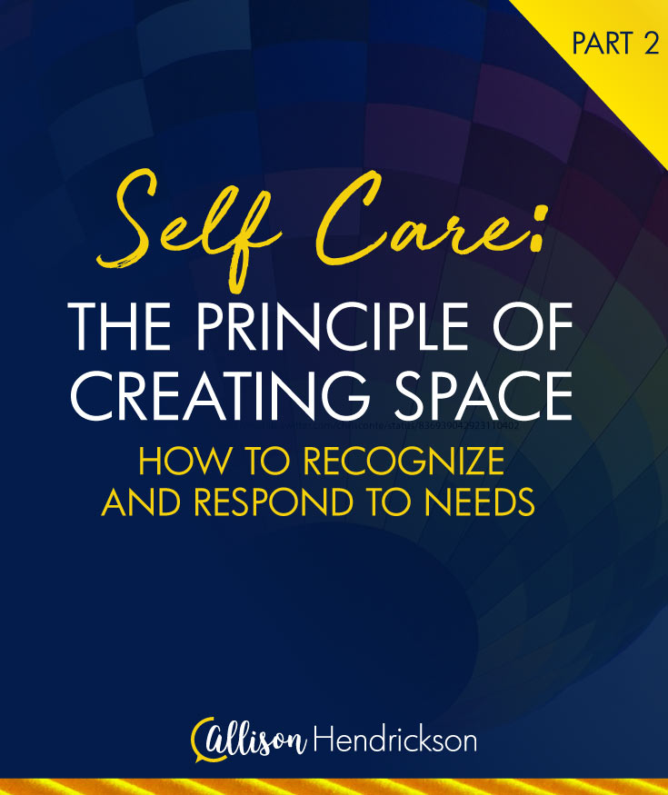 Self Care: The Principle of Creating Space – Part 2