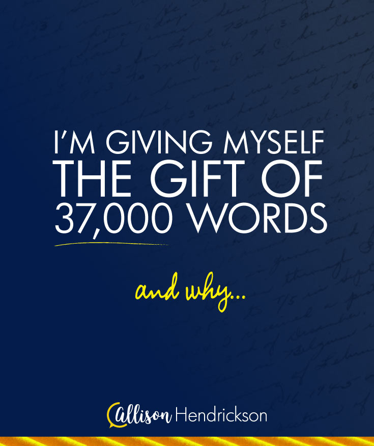 I'm Giving Myself the Gift of 37,000 Words